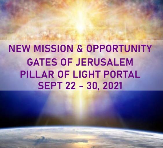 NEW MISSION & OPPORTUNITY – GATES OF JERUSALEM – PORTAL SEPT 22 – SEPT 30,2021
